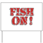 Fish On! Yard Sign