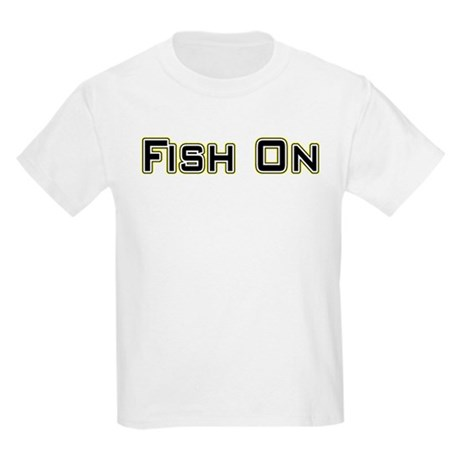 Fish On (2) Kids Light T-Shirt