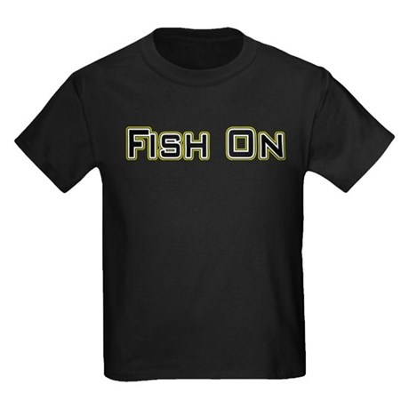Fish On (2) Kids Dark T-Shirt