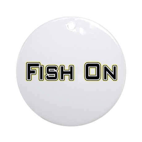 Fish On (2) Ornament (Round)