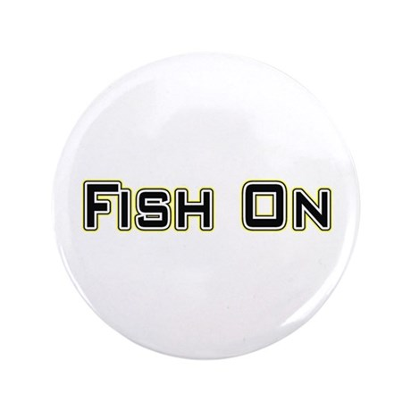"Fish On (2) 3.5"" Button (100 pack)"