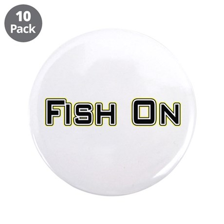"Fish On (2) 3.5"" Button (10 pack)"