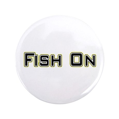 "Fish On (2) 3.5"" Button"