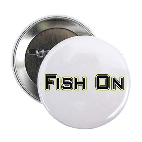 "Fish On (2) 2.25"" Button"