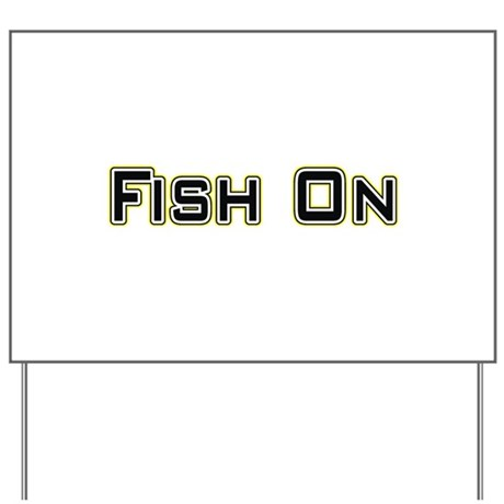 Fish On (2) Yard Sign