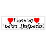 I Love my Indian Ringnecks Bumper Bumper Sticker