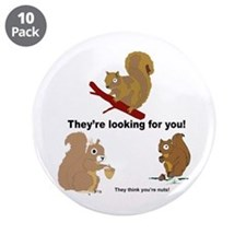 "They think you're nuts! 3.5"" Button (10 pack)"