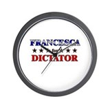 FRANCESCA for dictator Wall Clock