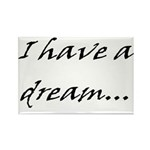 I have a dream... Rectangle Magnet (10 pack)