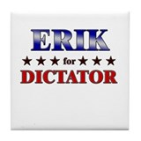 ERIK for dictator Tile Coaster