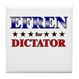 EFREN for dictator Tile Coaster