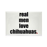 Real Men - Chihuahuas Rectangle Magnet (10 pack)