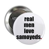"Real Men - Samoyeds 2.25"" Button (10 pack)"