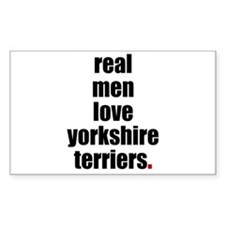 Real Men - Yorkshire Terriers Sticker (Rectangular