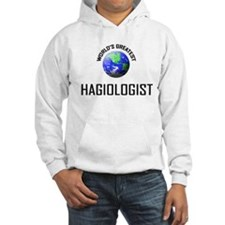 World's Greatest HAGIOLOGIST Hoodie