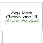 Chemo - Glow in the Dark Yard Sign