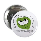 "I was born annoyed 2.25"" Button"