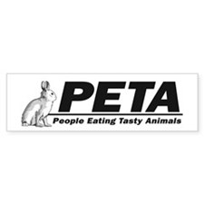 PETA - People eating Tasty An Bumper Car Sticker