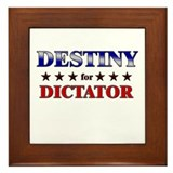 DESTINY for dictator Framed Tile