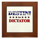 DESTINI for dictator Framed Tile