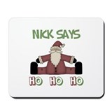 Nick Says Ho Ho Ho Mousepad