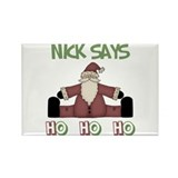 Nick Says Ho Ho Ho Rectangle Magnet