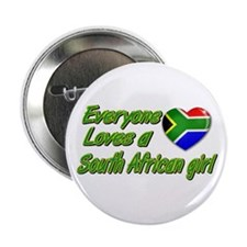 "Everyone loves a South African girl 2.25"" Button"