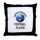 World's Greatest FOOTBALL PLAYER Throw Pillow