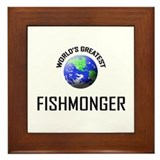 World's Greatest FISHMONGER Framed Tile