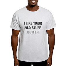 Old Stuff Better T-Shirt