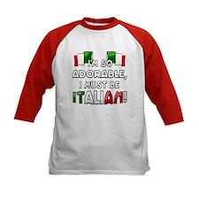 I'm so adorable I must be Italian Tee