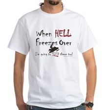 When Hell freezes Shirt