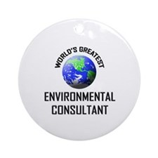 World's Greatest ENVIRONMENTAL CONSULTANT Ornament