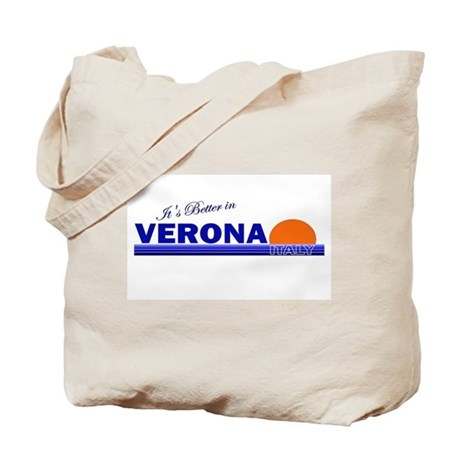 Its Better in Verona, Italy Tote Bag
