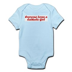 Everyone Loves a Catholic Gir Infant Bodysuit
