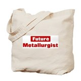 Future Metallurgist Tote Bag