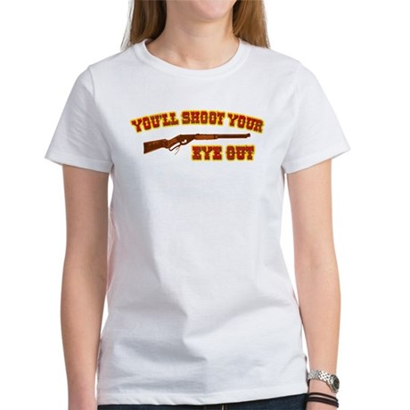 Shoot Your Eye Out Women's T-Shirt