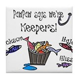 PawPaw says we're Keepers! Tile Coaster