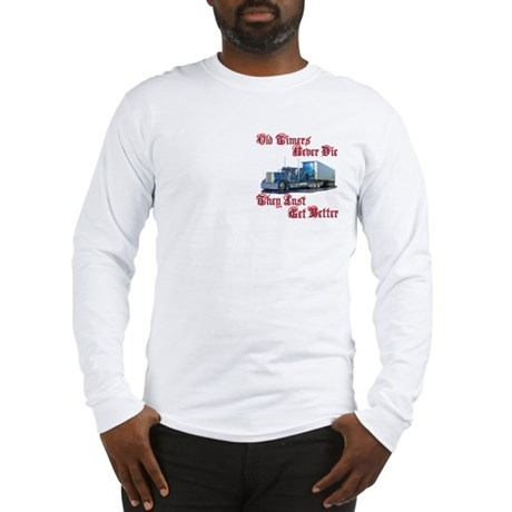 Old Timers Never Die Long Sleeve T-Shirt