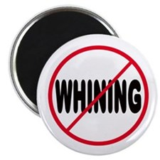 No Whining Magnet (10 pack)