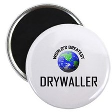 World's Greatest DRYWALLER Magnet