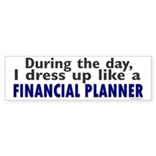Dress Up Like A Financial Planner Bumper Bumper Sticker