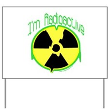 Cute Radioactive Yard Sign