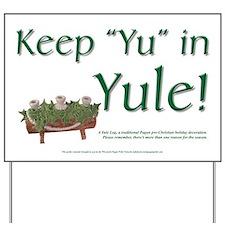 "Yard Sign - Keep ""Yu"" in Yule"