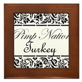 Pimp nation Turkey Framed Tile