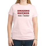 Amazing Mother (Twins +1) T-Shirt