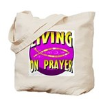 Living On Prayer Tote Bag