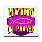 Living On Prayer Mousepad