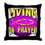 Living On Prayer Throw Pillow