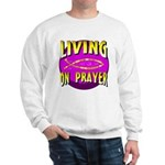 Living On Prayer Sweatshirt